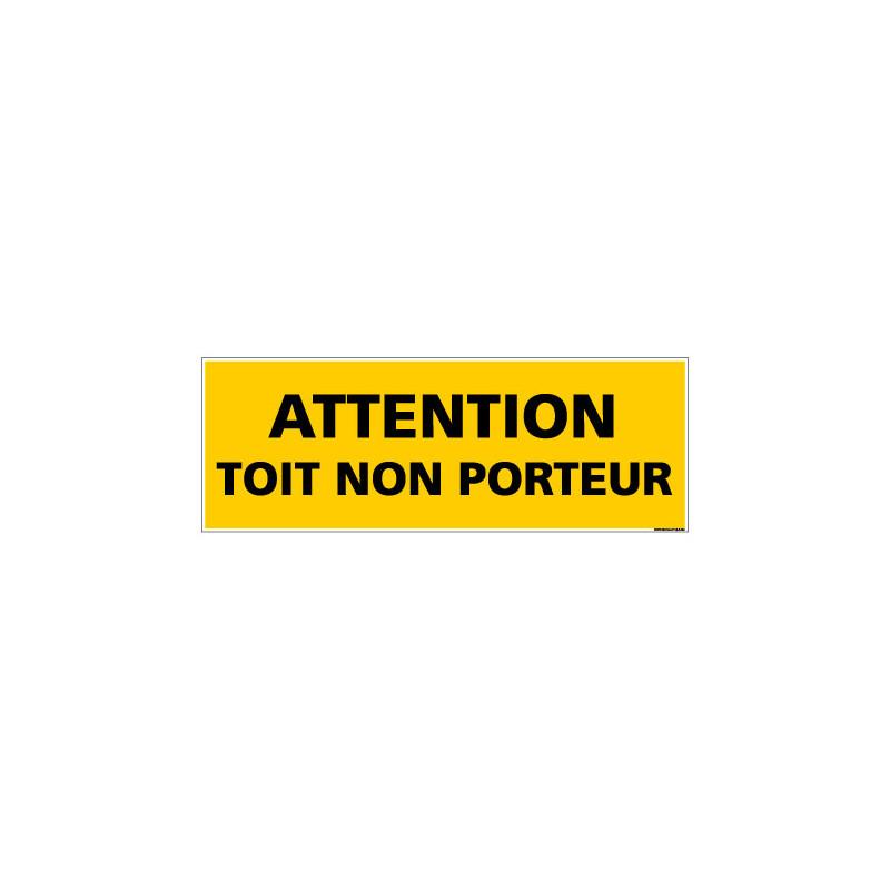 Panneau de Signalisation danger ATTENTION TOIT NON PORTEUR (C0111)