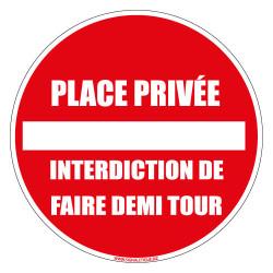 PANNEAU PLACE PRIVEE INTERDICTION DE FAIRE DEMI TOUR (L0043)