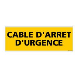 Panneau de Signalisation danger CABLE D'ARRET D'URGENCE (C0116)
