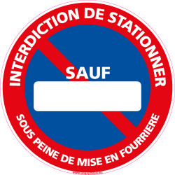 PANNEAU STATIONNEMENT INTERDIT SAUF (PERSONNALISABLE) (L0140)