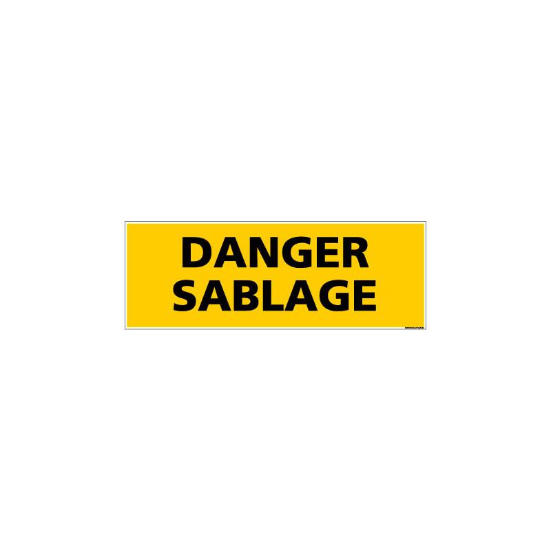 Panneau de Signalisation danger DANGER SABLAGE (C0130)