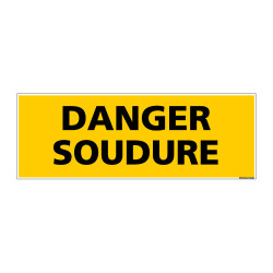 Panneau de Signalisation danger DANGER SOUDURE (C0132)