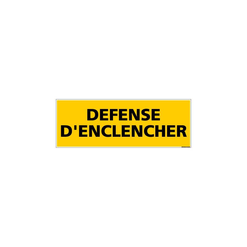 Panneau de Signalisation danger DEFENSE D'ENCLENCHER (C0137)