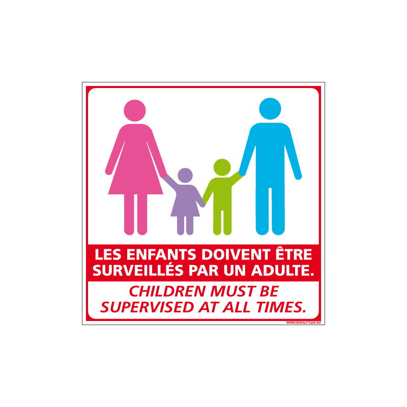 PANNEAU LES ENFANTS DOIVENTTRE SURVEILLES PAR UN ADULTE - FRANCAIS/ANGLAIS (G1297)