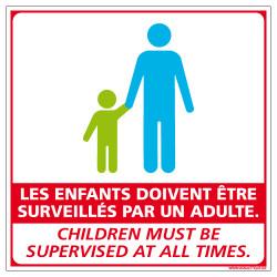 PANNEAU LES ENFANTS DOIVENTTRE SURVEILLES PAR UN ADULTE - VERSION FRANCAIS ET ANGLAIS (G1298)