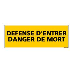 Panneau de Signalisation danger DEFENSE D'ENTRER - DANGER DE MORT (C0138)