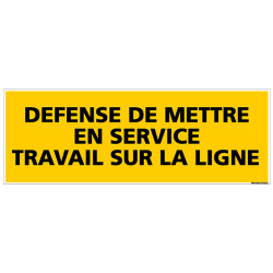 Panneau DEFENSE DE METTRE EN SERVICE (C0139)