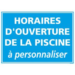 PANNEAU HORAIRES D'OUVERTURE PISCINE PERSONNALISER (H0210)