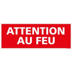PANNEAU ATTENTION AU FEU (A0056)