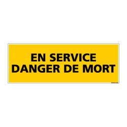 Panneau de Signalisation danger EN SERVICE - DANGER DE MORT (C0150)