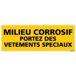 PANNEAU DANGER MILIEU CORROSIF PORTEZ DES VETEMENTS SPECIAUX (C0183)