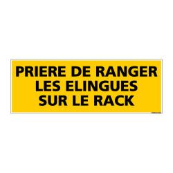 Panneau de Signalisation danger PRIERE DE RANGER LES ELINGUES SUR LE RACK (C0200)