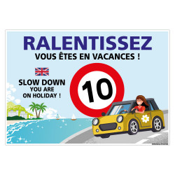 PANNEAU ZONE 10 KM/H RALENTISSEZ VOUSTES EN VACANCES ! (H0439)