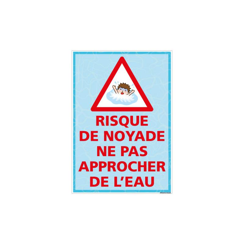 PANNEAU RISQUE DE NOYADE NE PAS APPROCHER DE L'EAU (H0468)