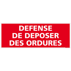 PANNEAU DEFENSE DE DEPOSER DES ORDURES (H0063)