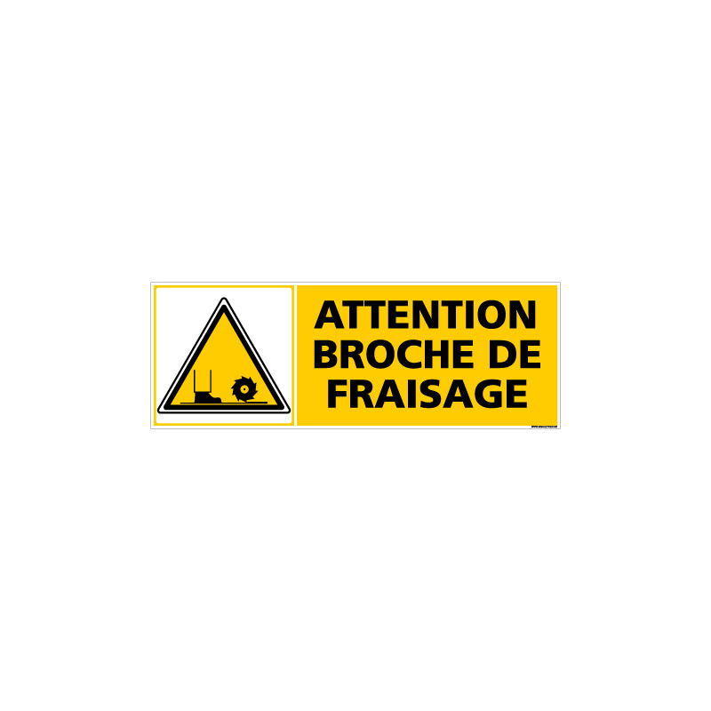 Panneau ATTENTION BROCHE DE FRAISAGE (C0268)