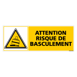 Panneau ATTENTION RISQUE DE BASCULEMENT (C0301)