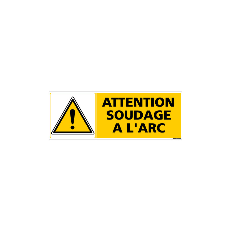 Panneau ATTENTION SOUDAGE A L'ARC (C0307)