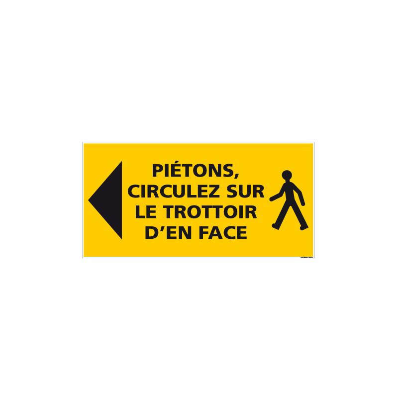 PANNEAU PIETONS CIRCULEZ SUR LE TROTTOIR D'EN FACE - 800x400mm (C1471)