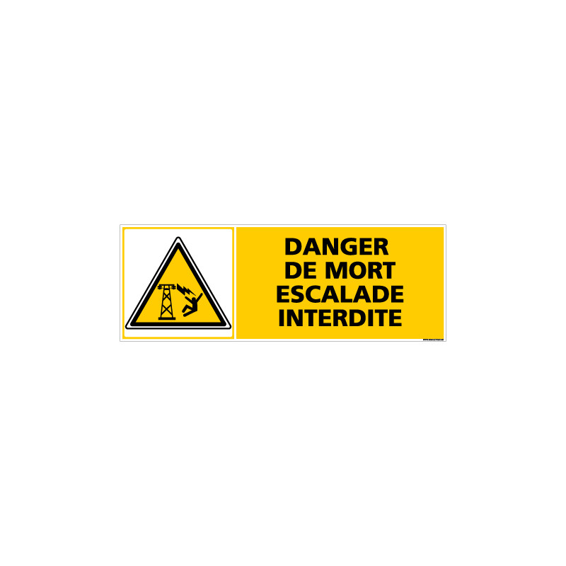 Panneau DANGER DE MORT ESCALADE INTERDITE (C0371)