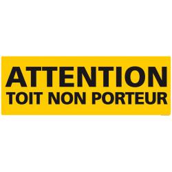 PANNEAU ATTENTION TOIT NON PORTEUR (C1239)