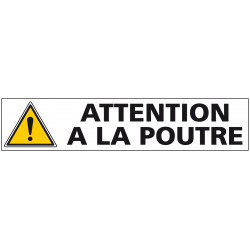 Signalisation ATTENTION A LA POUTRE (C1243)