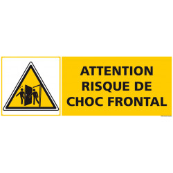 PANNEAU ATTENTION RISQUE DE CHOC FRONTAL (C1268)