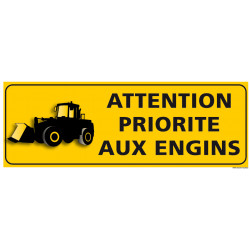 PANNEAU - ATTENTION PRIORITE AUX ENGINS (C1285)
