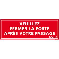 PANNEAU DE SIGNALISATION FERMER LA PORTE (D0919)