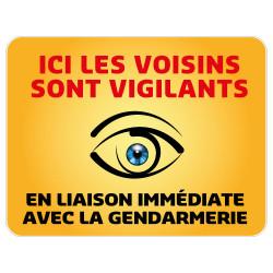 Panneau Protection Ici les voisins sont vigilants Gamme Bretagne Classe 1 (VG0001)