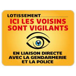 Panneau Lotissement Protection Ici Les Voisins sont Vigilants personnalisable (VG0004)