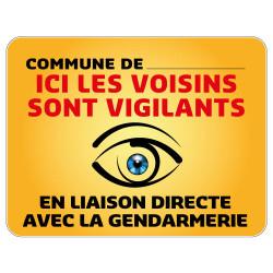 Panneau Protection Personnalisable pour Commune Ici les Voisins sont Vigilants en Gamme Bretagne Classe 1 (VG0005)