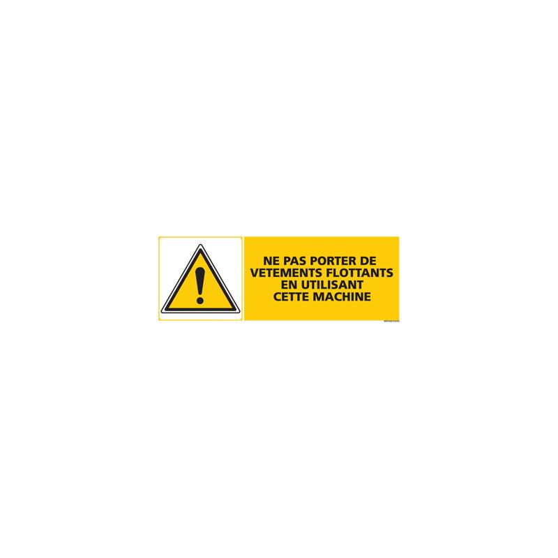 Panneau NE PAS PORTER DE VETEMENTS FLOTTANTS EN UTILISANT CETTE MACHINE (C0433)