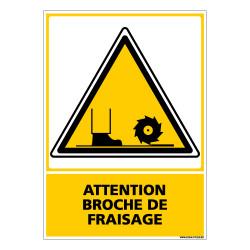 Panneau ATTENTION BROCHE DE FRAISAGE (C0517)