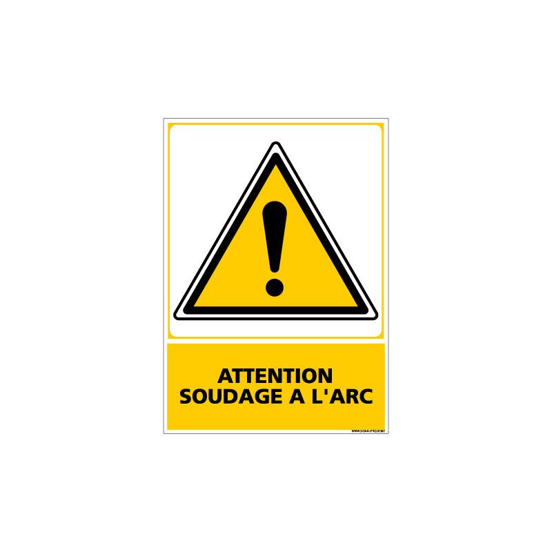 Panneau ATTENTION SOUDAGE A L'ARC (C0552)