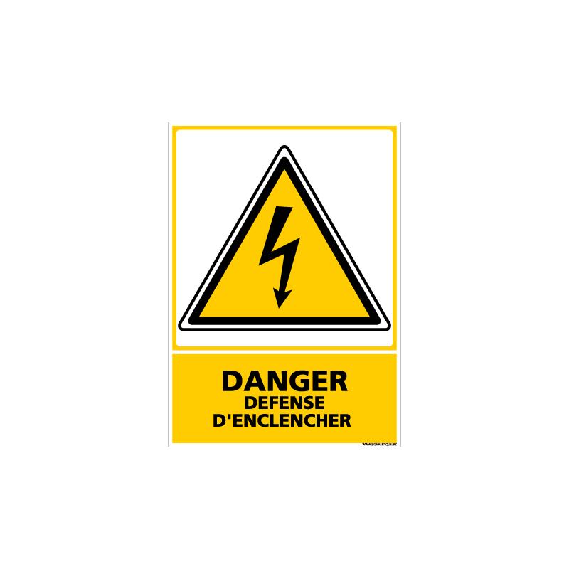 PANNEAU DANGER DEFENSE D'ENCLENCHER (C0591)