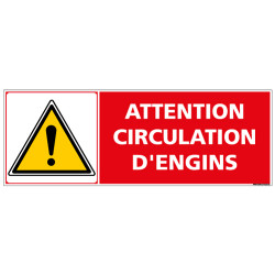 PANNEAU ATTENTION CIRCULATION D'ENGINS (C1459)