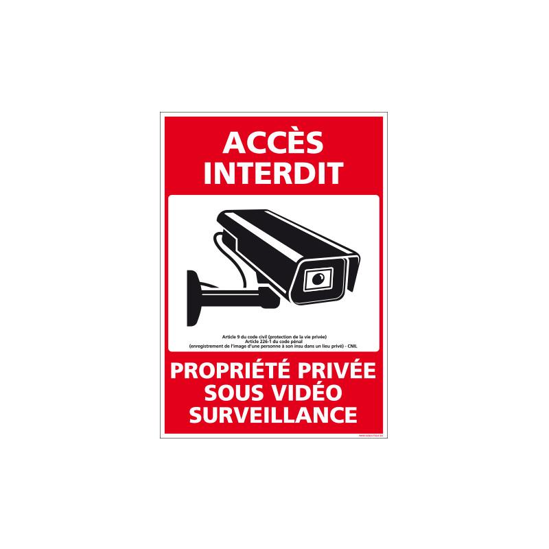 PANNEAU ACCES INTERDIT PROPRIETE PRIVEE SOUS VIDEO SURVEILLANCE (G1534)