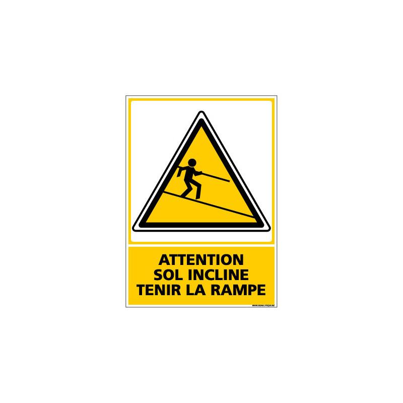 Panneau de Signalisation ATTENTION SOL INCLINE TENIR LA RAMPE (C1058)